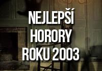 Nejlepší horory roku 2003